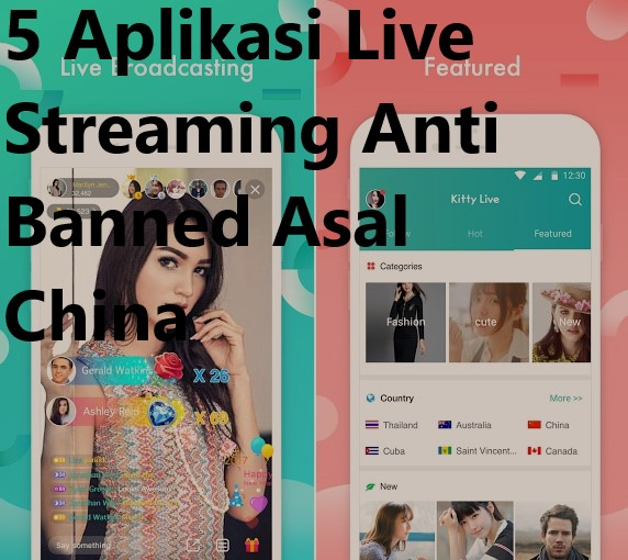 5 Aplikasi Live Streaming Anti Banned Asal China